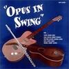『Frank Wess(フランク・ウエス) & Kenny Burrell(ケニー・バレル)/Opus in Swing【AMU】』《お爺の脳に栄養・ジャズご飯^_フルートと ギターの アンサンブルは いかが?_^》