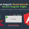 Use Angular Route-Guards to Secure Angular Pages — By allow, deny or redirect to other page-view. の翻訳