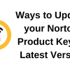 Ways to Update your Norton Product Key to Latest Version
