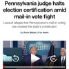 2020米大統領選挙。ペンシルバニア州裁判官、選挙結果の確認を停止『Pennsylvania judge halts election certification amid mail-in vote fight Lawsuit alleges that Pennsylvania's mail-in voting law violated the state's constitution』Published November 25, 2020 By Ronn Blitzer Fox News