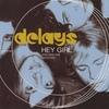 DELAYS / Hey Girl