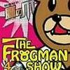 ザ・フロッグマンショー: 秘密結社鷹の爪 / 蛙男商会