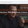 Why Tom Hanks Collects Typewriters
