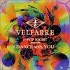 VELFARRE J-POP NIGHT presents DANCE with YOU