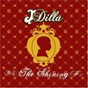 J Dilla / Won't Do (From Album : Shining)   Slum Village / Fall in Love、Jaylib / The Official  ... etc (HBD! J Dilla!!)