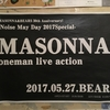 Noise May Day MASONNA oneman live action@難波ベアーズ