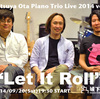 "Tetsuya Ota Piano Trio Live 2014 vol.3 ""Let It Roll"""