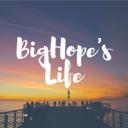 BigHope's Life
