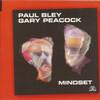 Paul Bley, Gary Peacock: Mindset (1992)  不在、という存在