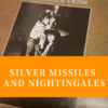 Silver Missiles and Nightingales / The Suicide Twins