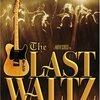 「The LAST WALTZ」