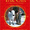 The True Gift   A CHRISTMAS STORY  by Patricia MacLachlan & Brian Floca