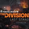 【Division】第三弾DLC「Last Stand (ラストスタンド)」ティザートレーラー公開