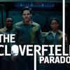 『クローバーフィールド』最新作がNETFLIXにて突然の配信開始!ジュリアス・オナ監督『クローバーフィールド・パラドックス』