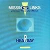 Missing Links - HEARSAY:ヒアセイ -