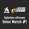 Splathon eXtreme - Union Match #1 を主催した