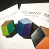 HACO-Brooches!