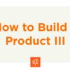 プロダクトを作る方法 III (Startup School 2017 #07)