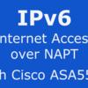 Cisco ASA5505でフレッツ光インターネットにIPv6接続しNAPT通信する