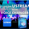 How to Use Ustream Voice Changer for Your Funny Live Streaming