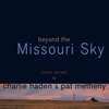 beyond the Missouri Sky / Charlie Haden & Pat Metheny (1997 FLAC)