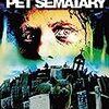 愛する人を生き返らせるとしたら...『ペット・セメタリー』ストーリーと感想※ネタバレあり