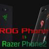 ROG PhoneとRazer Phone2 買うならどっち?