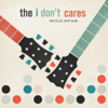 "【85枚目】""Wild Stab""(The I Don't Cares)"