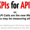 APIのためのKPIはどう考えるべきか? APIを公開し、APIエコノミーに携わる人々が見るべきドキュメント APIs for KPIs の和訳