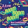 2019/2/1(金) BOOM BOOM BOOM @大阪bar cauliflower