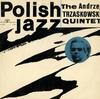 The Andrzej Trzaskowski Quintet - Synopsis (Muza, 1965)