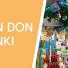 ドンドンドンキ (JONETZ by DON DON DONKI Lot 10)マレーシアのドンキホーテってどんな感じ!?オススメの購入品も。