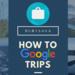 もう「るるぶ」は必要ない!旅行計画は公式アプリ『GoogleTrips』にお任せあれ!【初心者向け使い方】