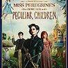 「ミス・ペレグリンと奇妙なこどもたち」