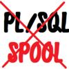 PL/SQLにはSPOOLが使えなかった話