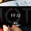 「FF:U」の再開を待ってたり