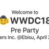 WWDC Pre Party 2018を開催しました #wwdcebisu
