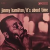 IT`S ABOUT TIME/JIMMY HAMILTON