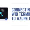 Wio TerminalをAzure IoTに接続