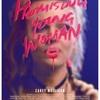 前途有望だった少女の未来のために『プロミシング・ヤング・ウーマン』劇場映画批評25回