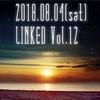 遂に一週間後!8月4日(土曜日)LINKED Vol.12開催!!