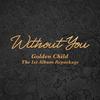 【歌詞訳】Golden Child / Without You