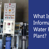 What is the basic information regarding Water Filtration Plant?